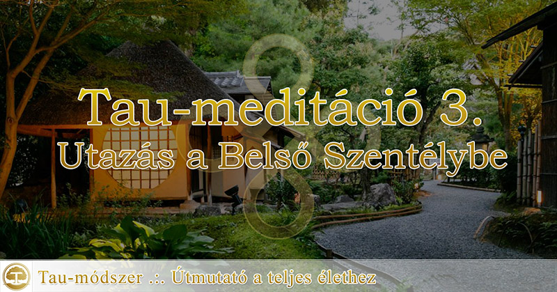 Tau-meditáció 03: Utazás a Belső Szentélybe