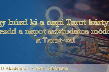 Így húzd ki a napi Tarot kártyát - kezdd a napot szívtudatos módon a Tarot-val