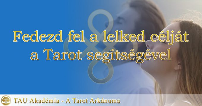 Fedezd fel a lelked célját a Tarot segítségével